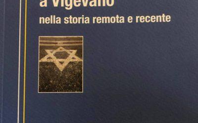 PRESENZE EBRAICHE A VIGEVANO NELLA STORIA REMOTA E RECENTE